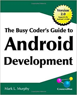 Busy Coder's Guide to Android Development