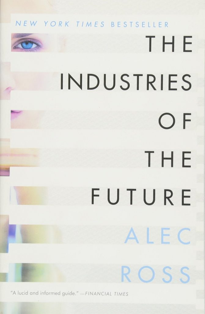 The Industries of the Future – Alec Ross
