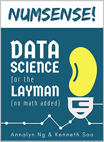 Numsense! Data Science for the Layman – Annalyn Ng, Kenneth Soo