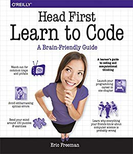 Head First Learn to Code: A Learner's Guide to Coding and Computational Thinking – Eric Freeman