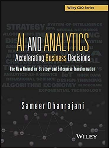 AI and Analytics: Accelerating Business Decisions – Sameer Dhanrajani