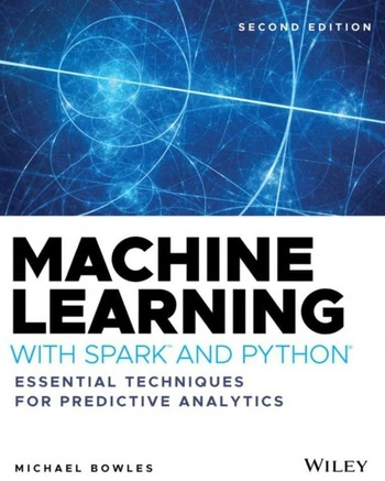 "Обложка книги ""Machine Learning with Spark™ and Python, Second Edition"""